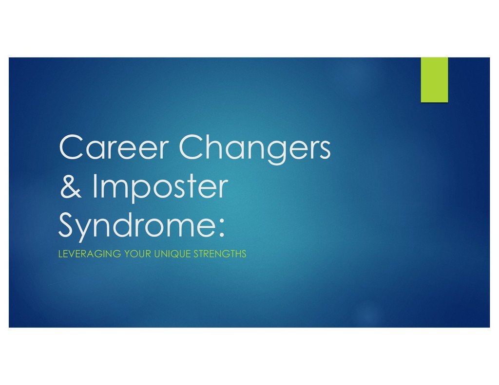 Career Changers & Imposter Syndrome: LEVERAGING...