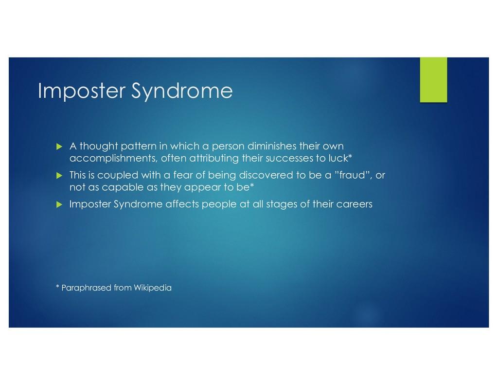 Imposter Syndrome u A thought pattern in which ...