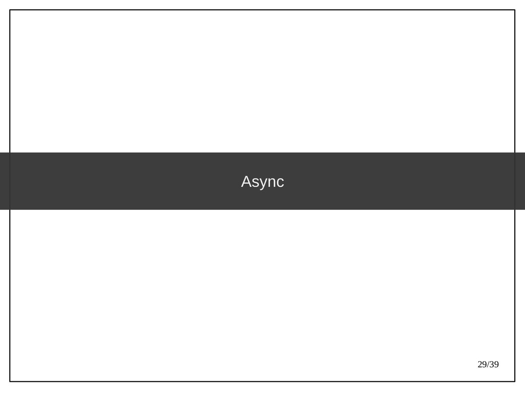 29/39 Async