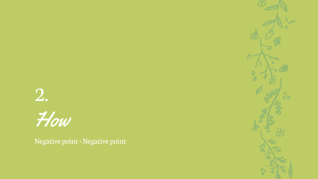 2. How Negative point × Negative point