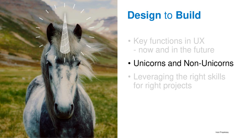 Intuit Proprietary • Key functions in UX - now ...