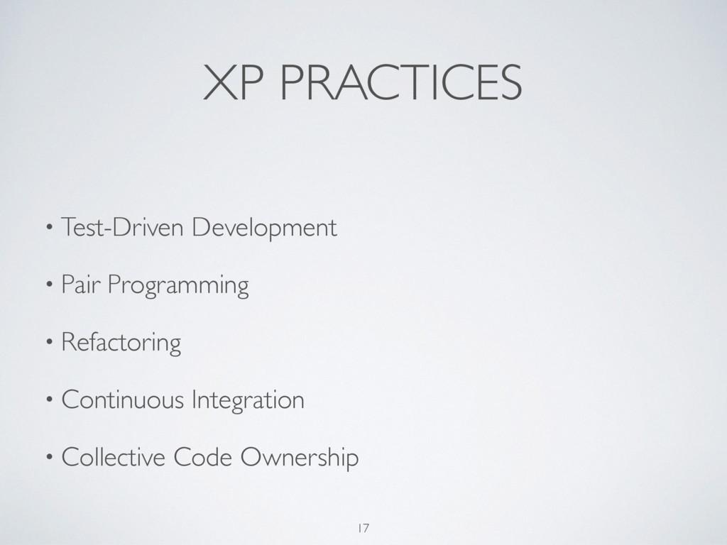 XP PRACTICES • Test-Driven Development • Pair P...
