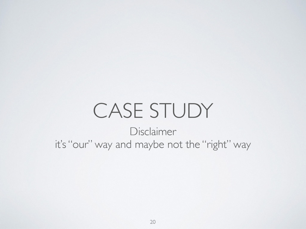 """CASE STUDY 20 Disclaimer it's """"our"""" way and may..."""