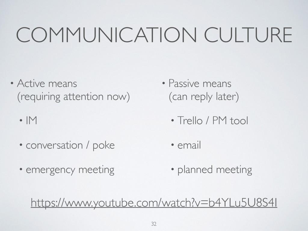 COMMUNICATION CULTURE • Active means (requirin...