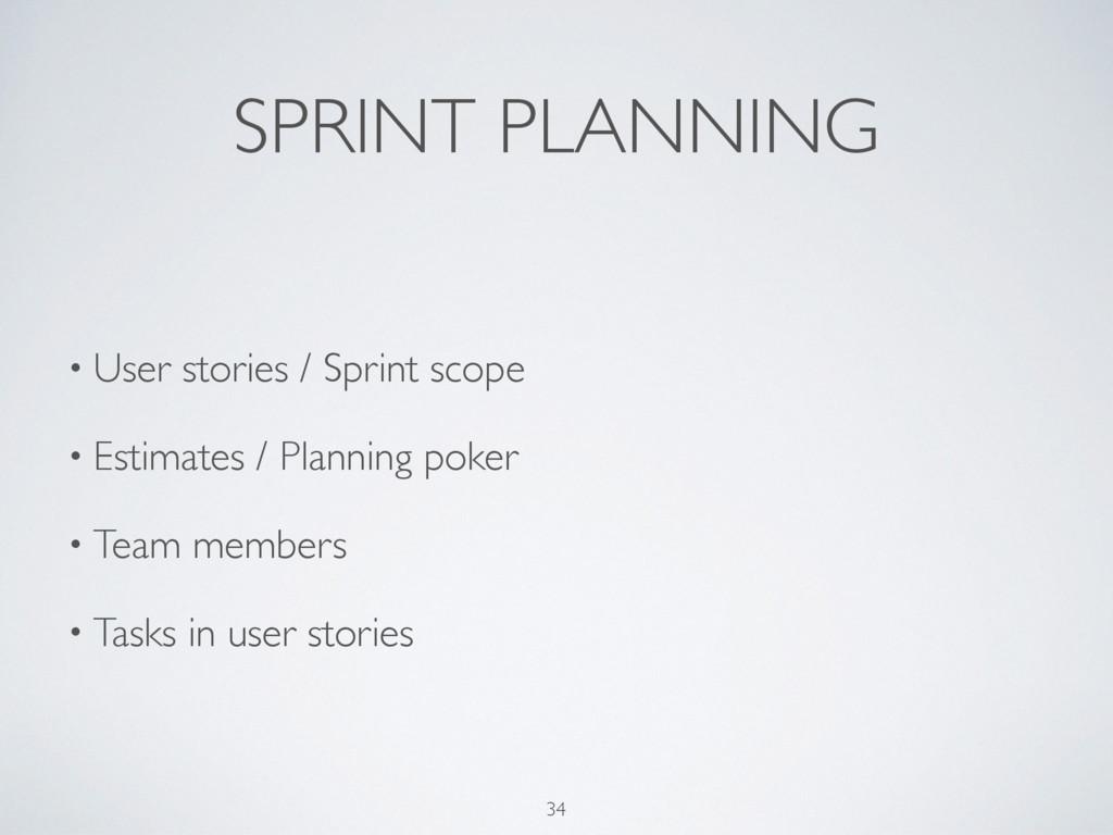 34 SPRINT PLANNING • User stories / Sprint scop...