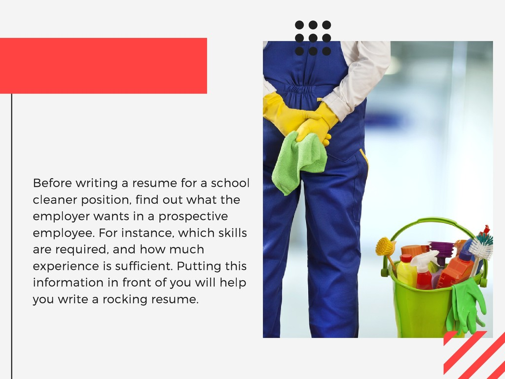 Before writing a resume for a school cleaner po...