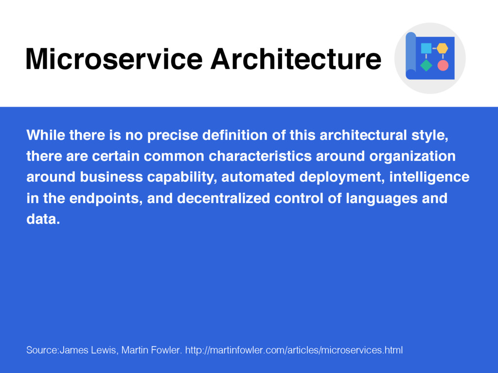 Microservice Architecture While there is no pre...