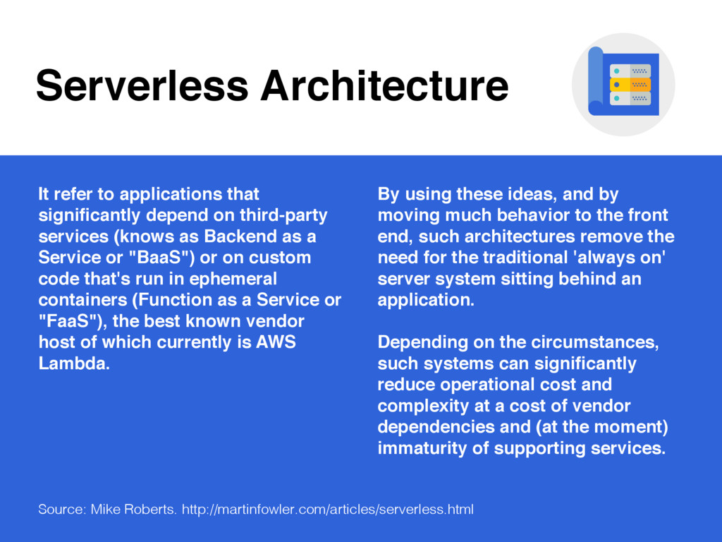 Serverless Architecture It refer to application...