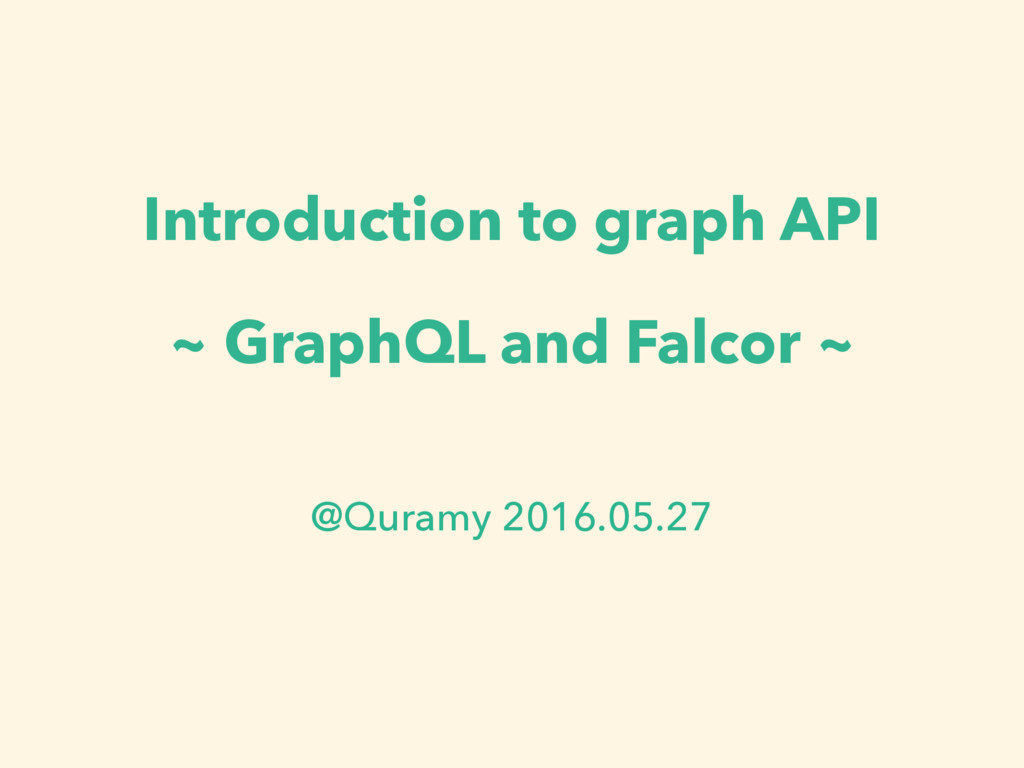 Introduction to graph API ~ GraphQL and Falcor ...