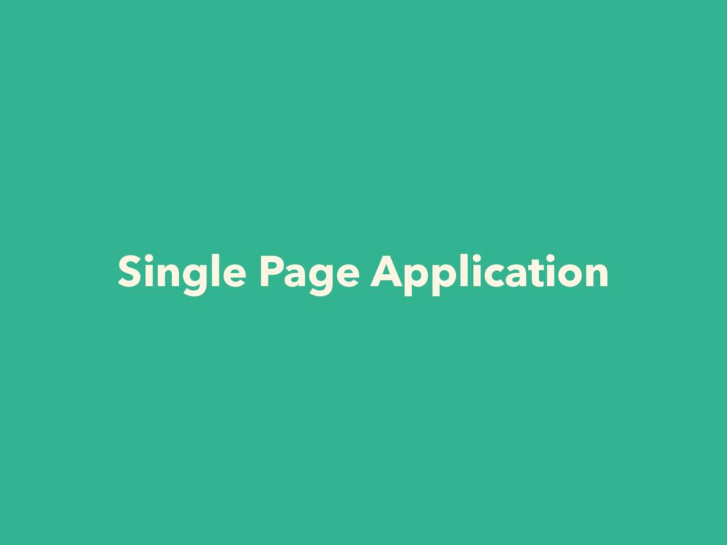 Single Page Application