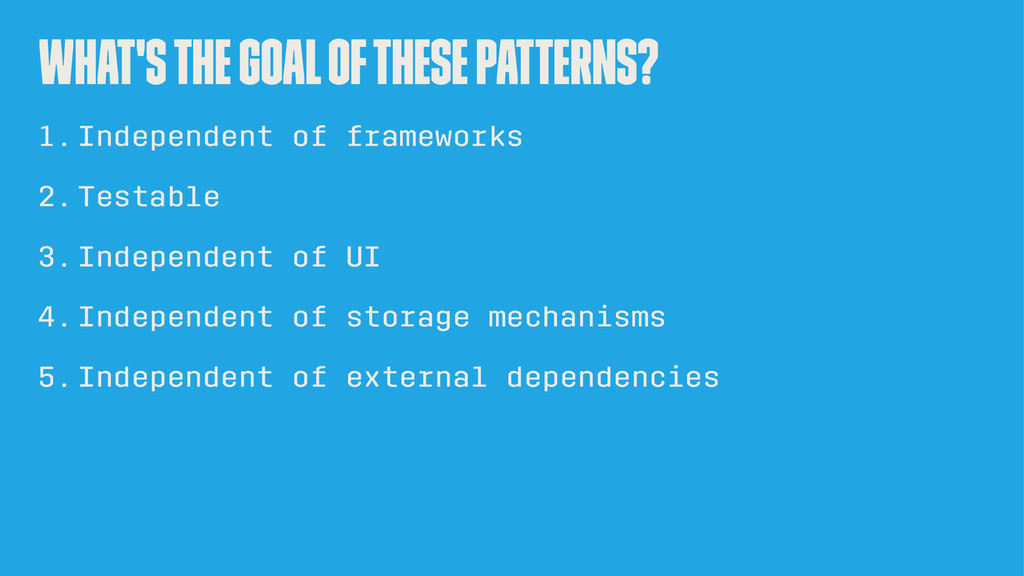 What's the goal of these patterns? 1.Independen...