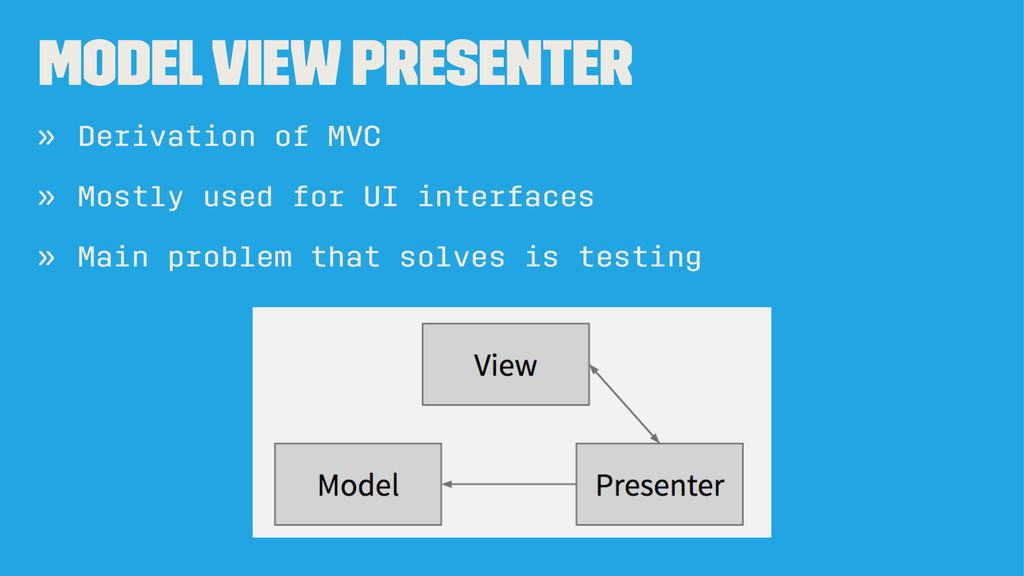 Model View Presenter » Derivation of MVC » Most...