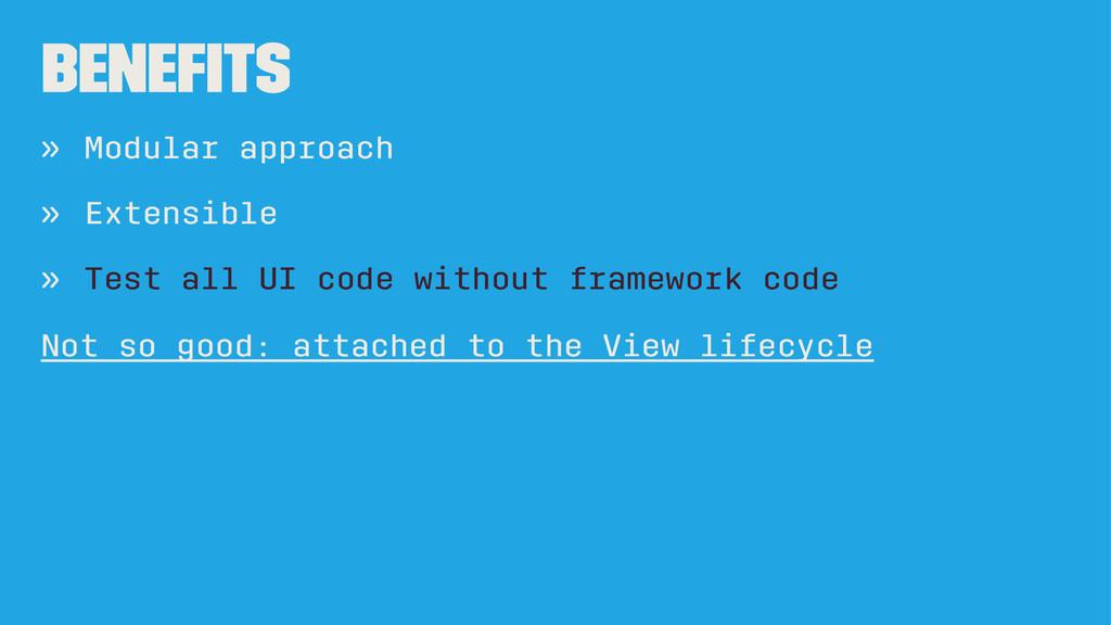 Benefits » Modular approach » Extensible » Test ...