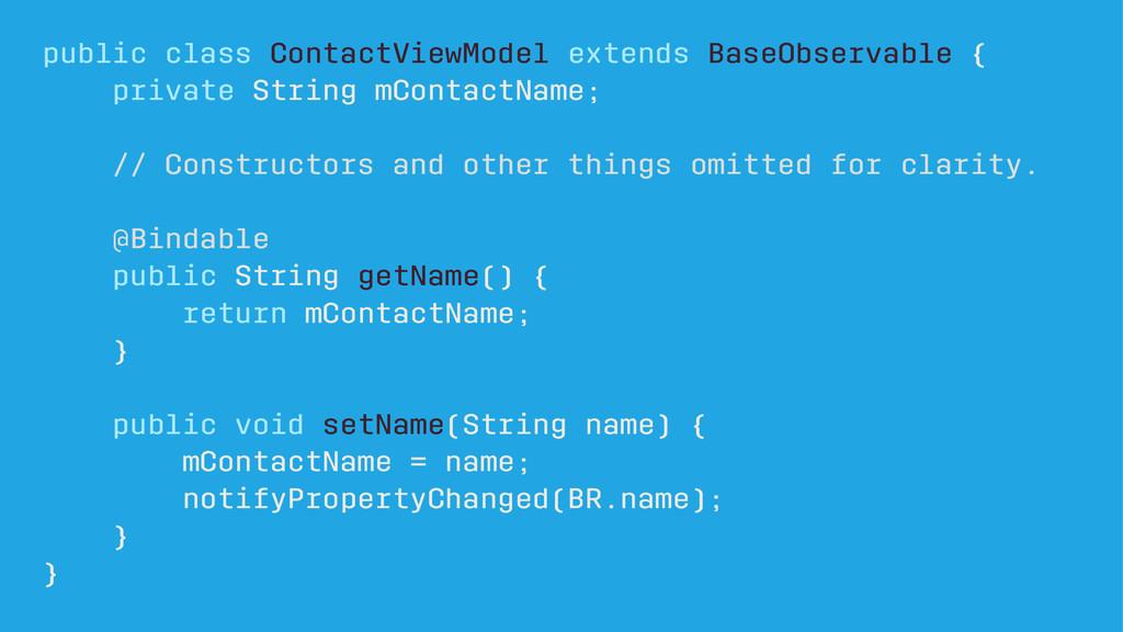 public class ContactViewModel extends BaseObser...