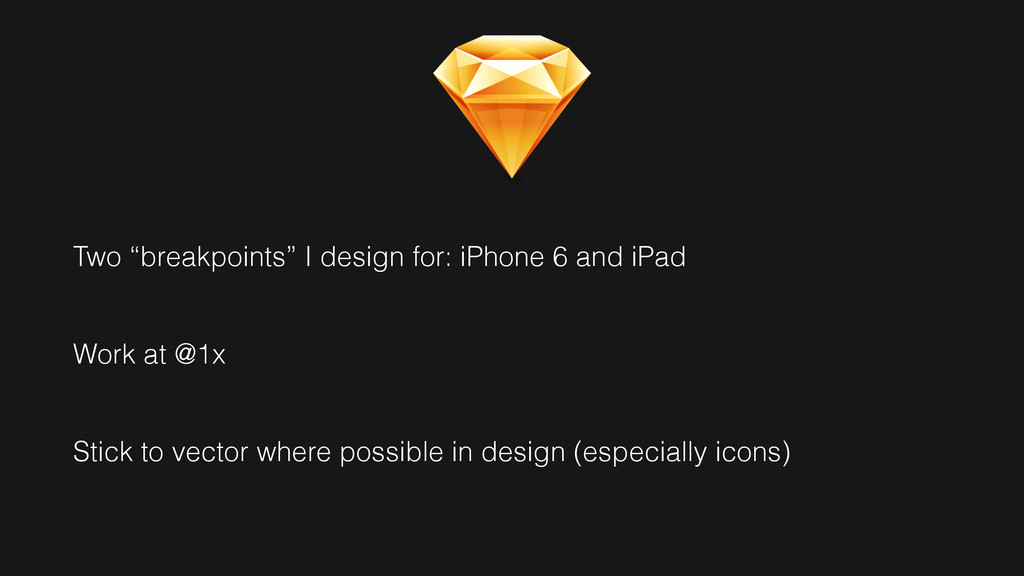 "Two ""breakpoints"" I design for: iPhone 6 and iP..."