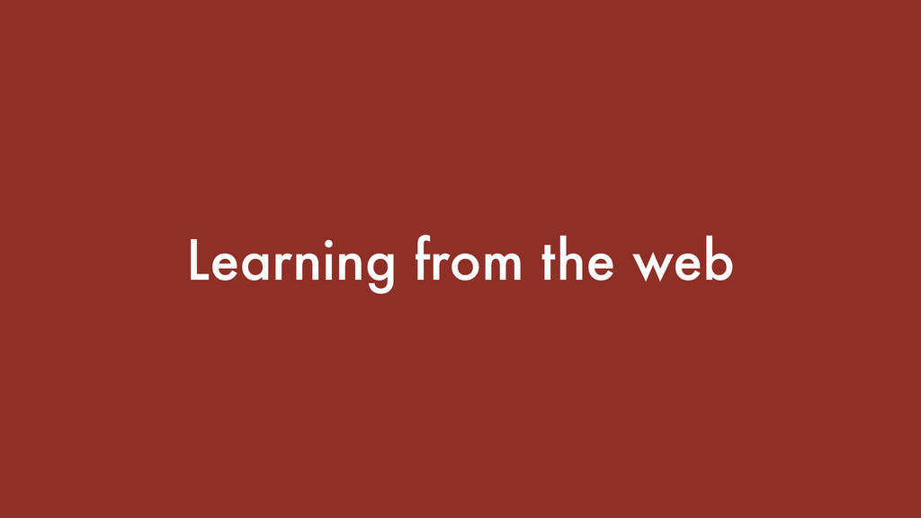 Learning from the web