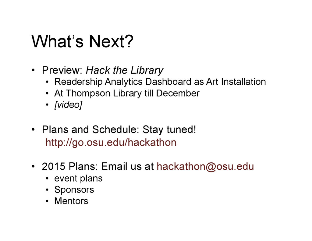 What's Next? • Preview: Hack the Library • Re...