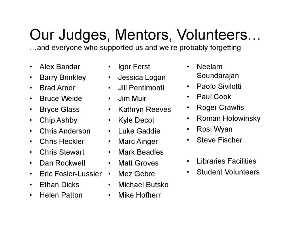 Our Judges, Mentors, Volunteers… …and everyone ...
