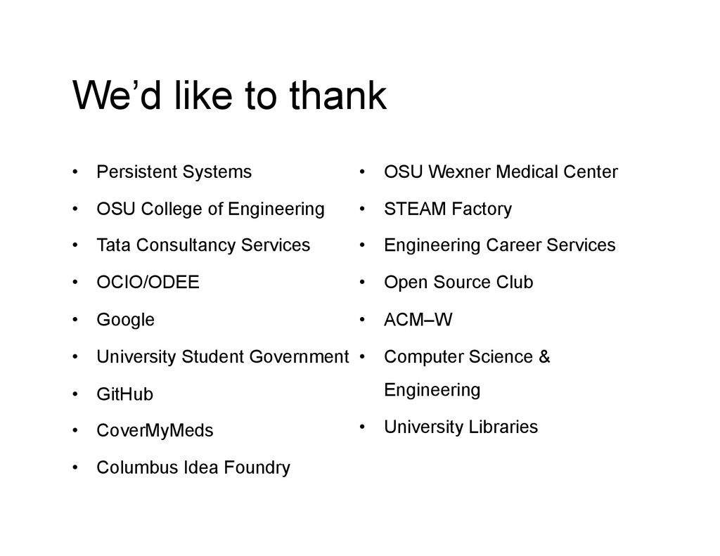 We'd like to thank • Persistent Systems • OSU...