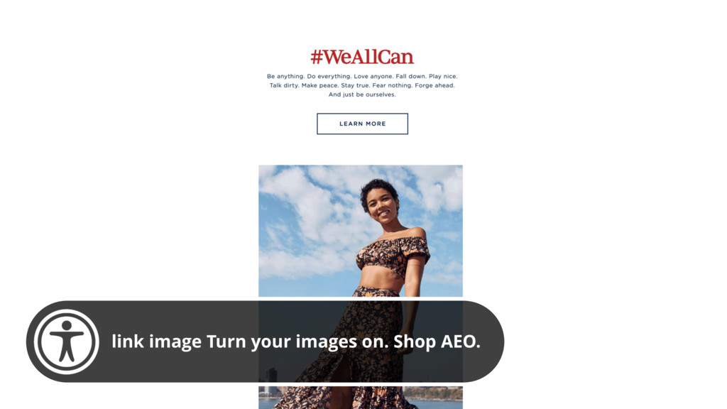 link image Turn your images on. Shop AEO.