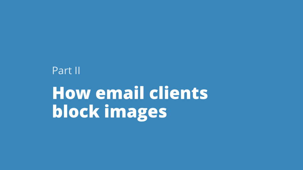How email clients block images Part II