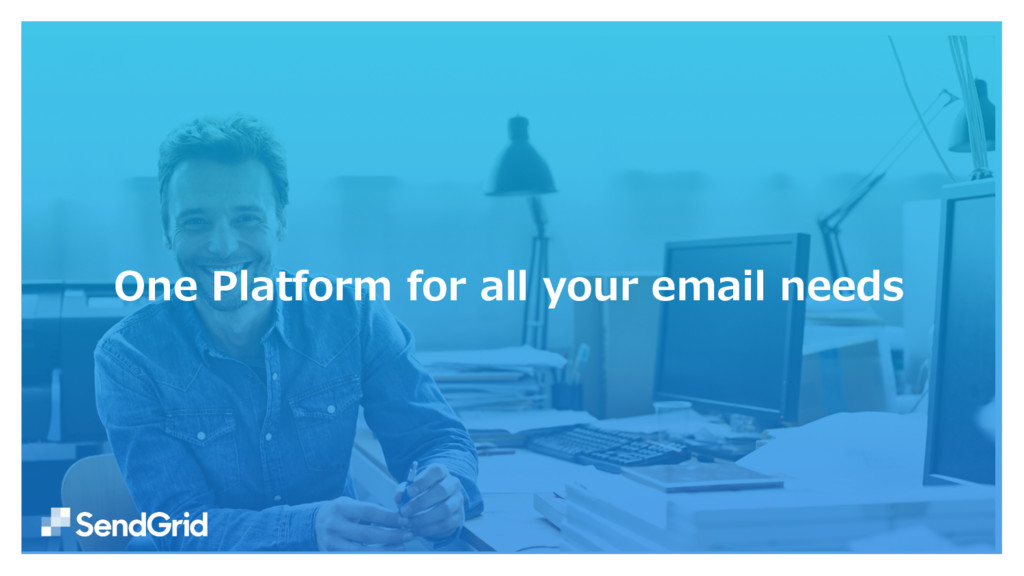 One Platform for all your email needs