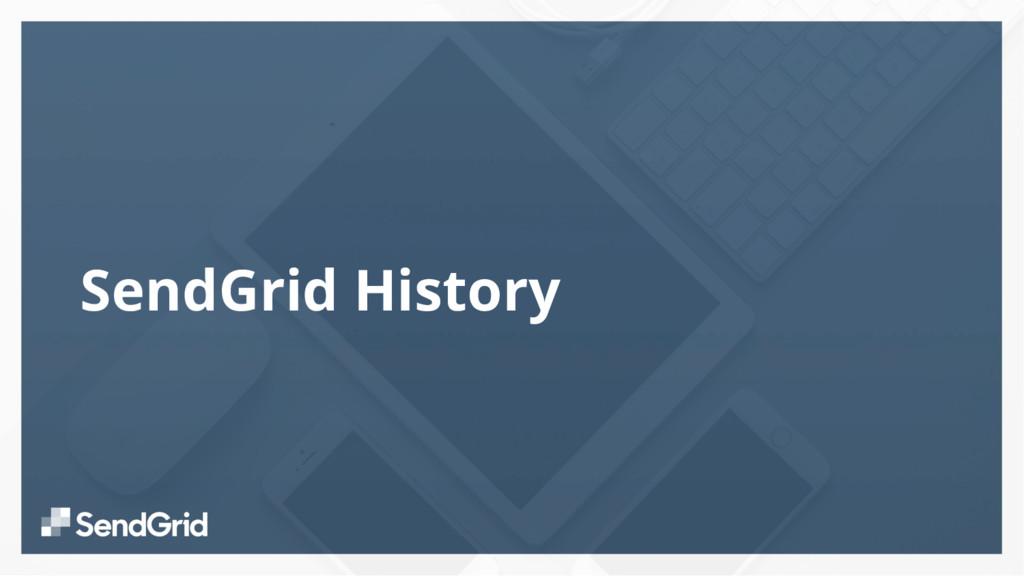 SendGrid History