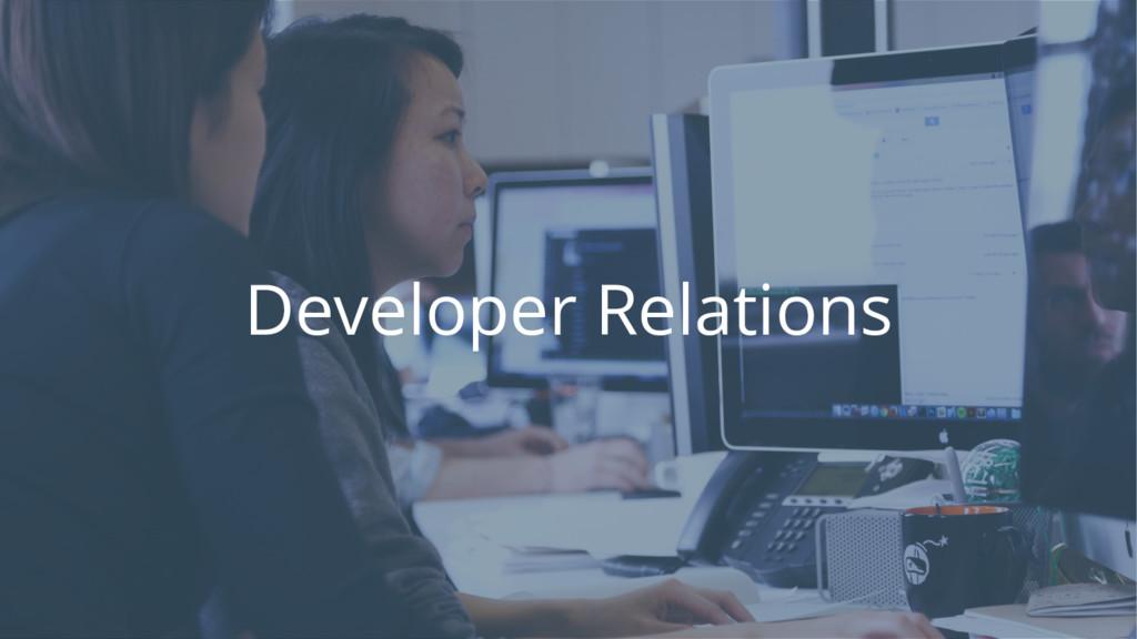 Developer Evangelism Developer Relations