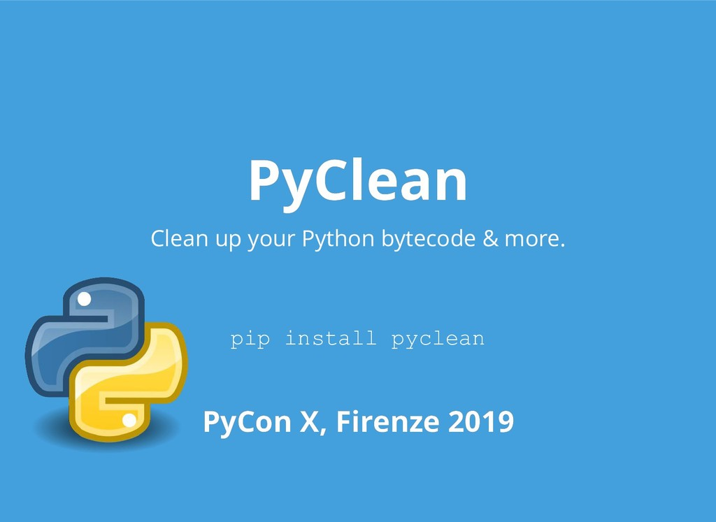 PyClean PyClean Clean up your Python bytecode &...