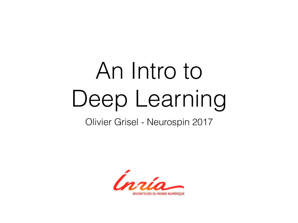 An Intro to Deep Learning Olivier Grisel - Neur...