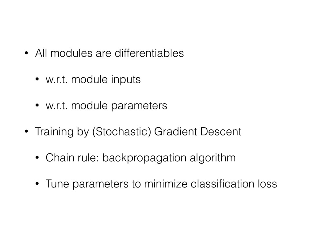 • All modules are differentiables • w.r.t. modu...