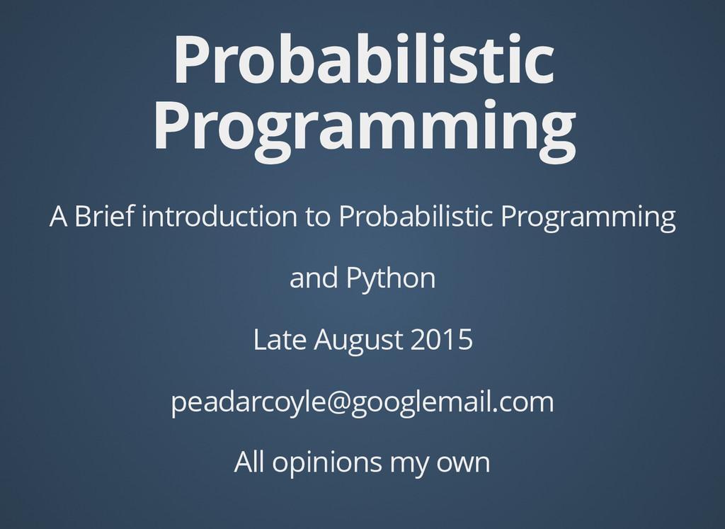 Probabilistic Probabilistic Programming Program...