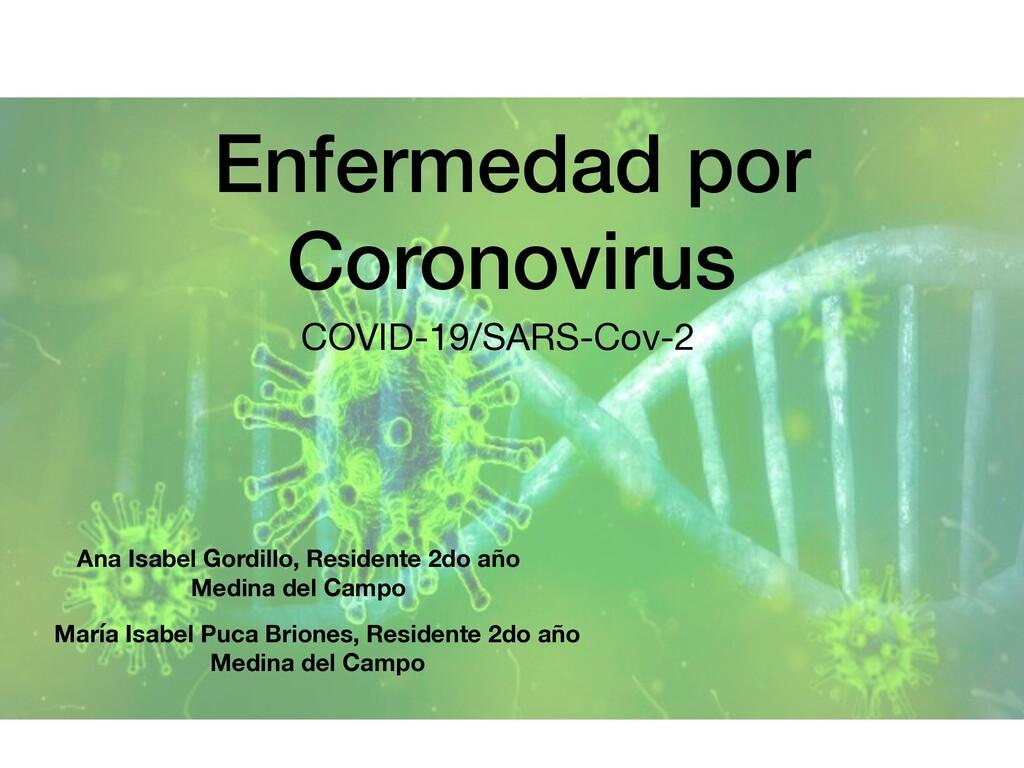 Enfermedad por Coronovirus COVID-19/SARS-Cov-2 ...