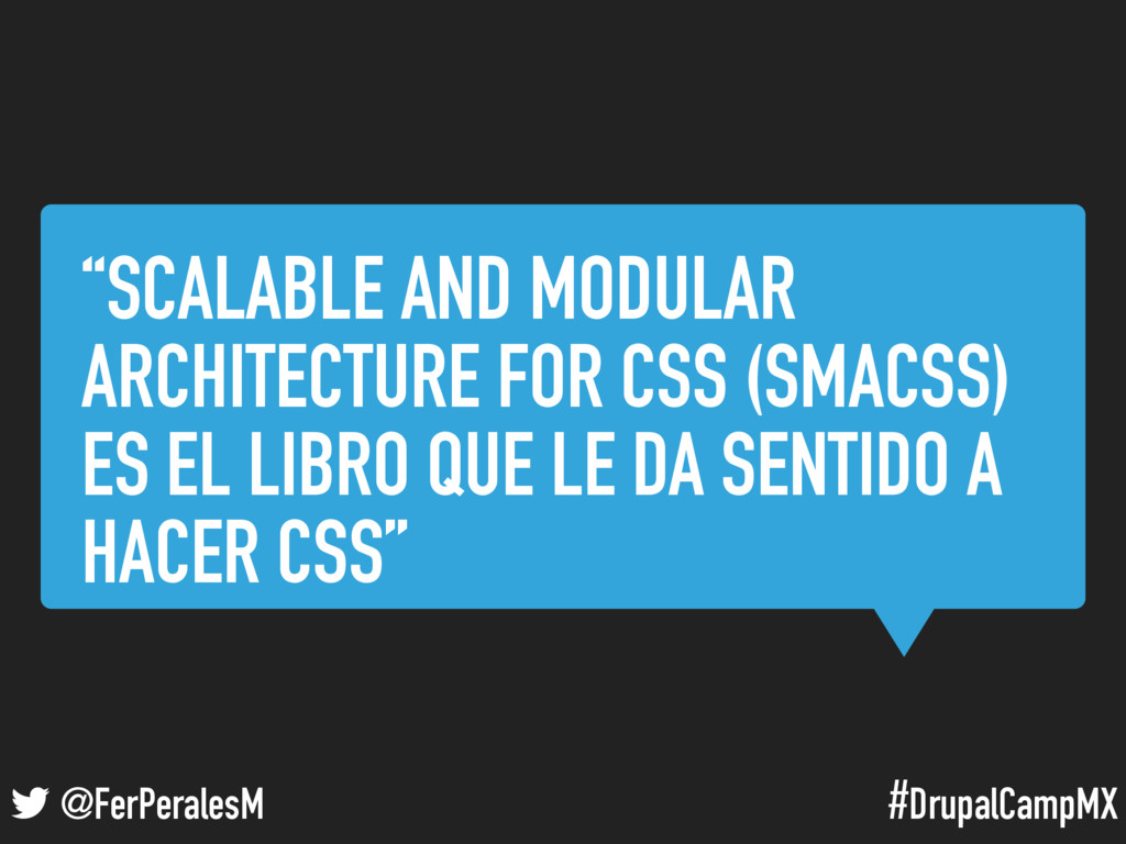 "#DrupalCampMX @FerPeralesM ""SCALABLE AND MODULA..."