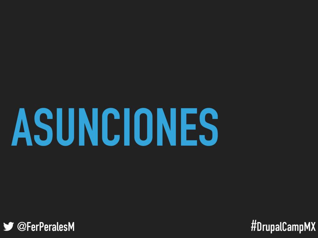 #DrupalCampMX @FerPeralesM ASUNCIONES