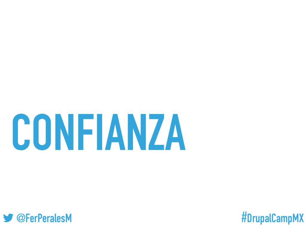 #DrupalCampMX @FerPeralesM CONFIANZA