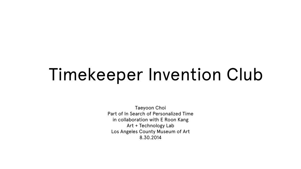 Timekeeper Invention Club Taeyoon Choi Part of ...
