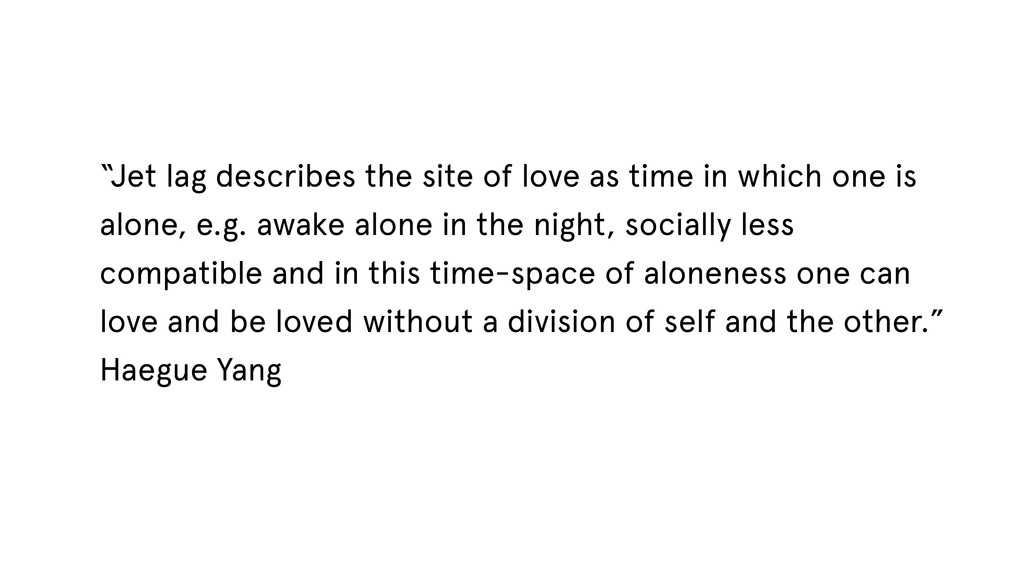 """Jet lag describes the site of love as time in ..."