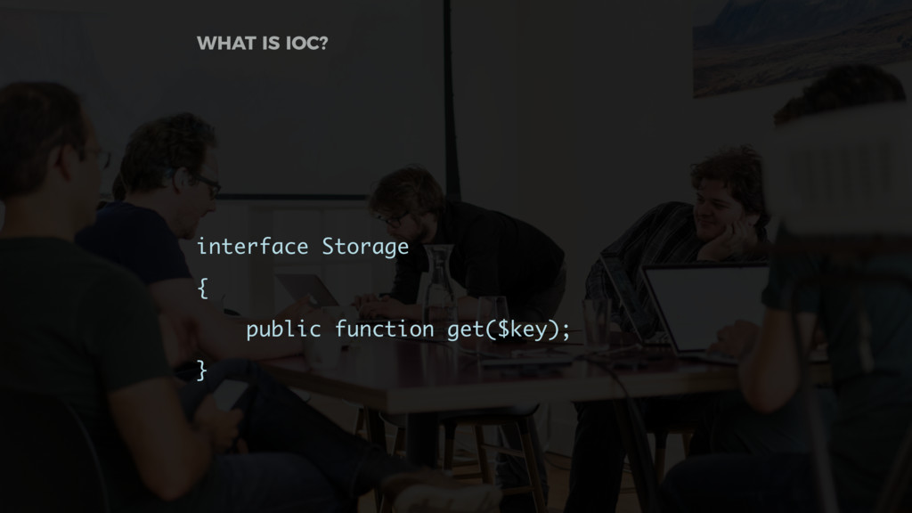 interface Storage { public function get($key); ...