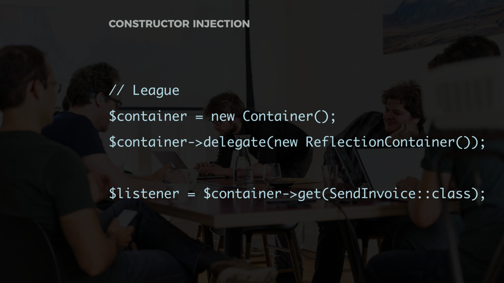 // League $container = new Container(); $contai...