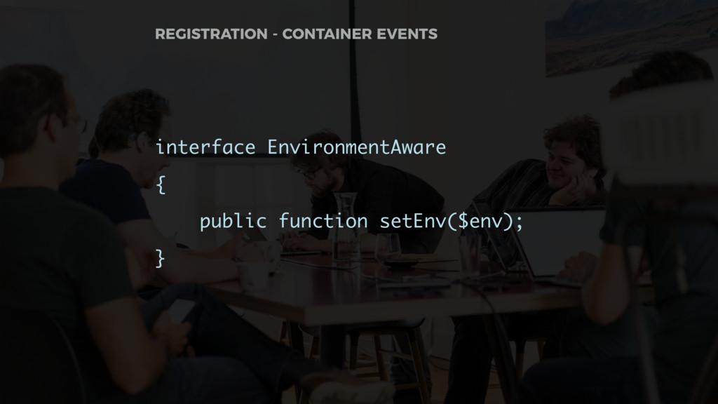 interface EnvironmentAware { public function se...