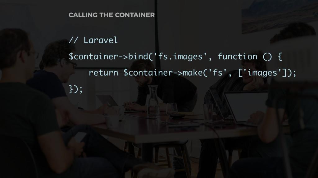 // Laravel $container->bind('fs.images', functi...