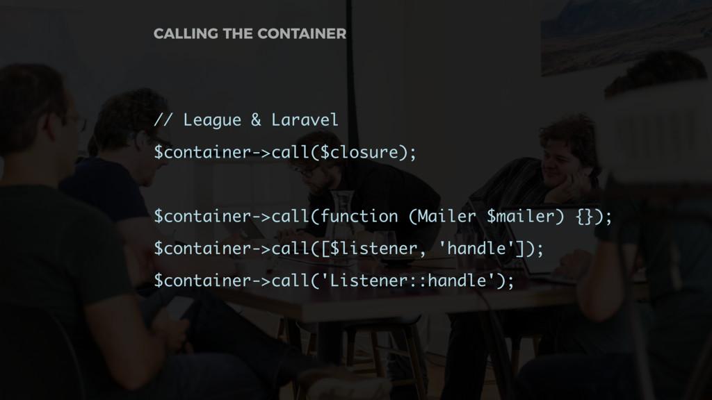 // League & Laravel $container->call($closure);...
