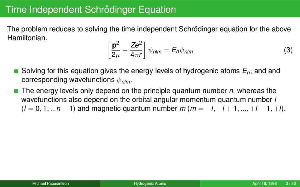 Time Independent Schr¨ odinger Equation The pro...