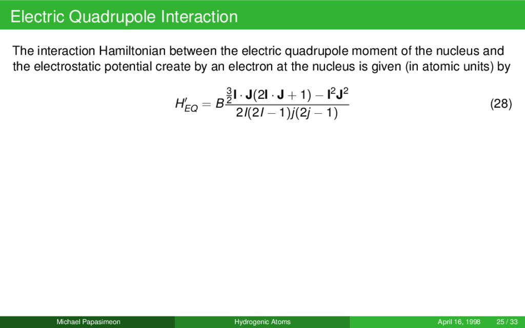 Electric Quadrupole Interaction The interaction...