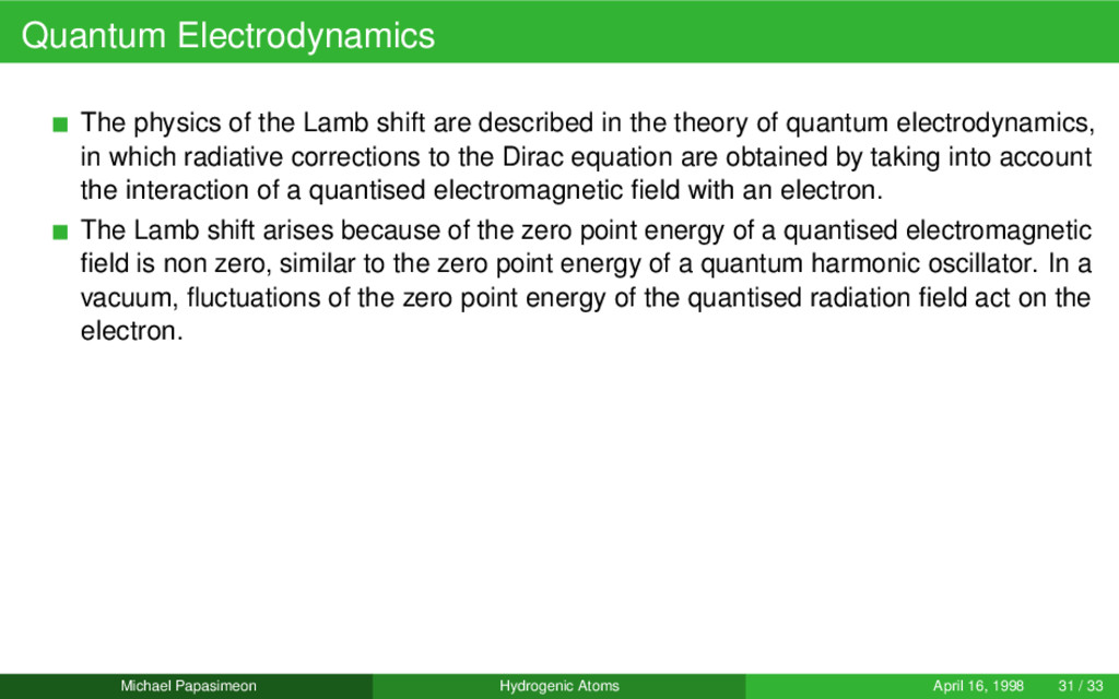 Quantum Electrodynamics The physics of the Lamb...