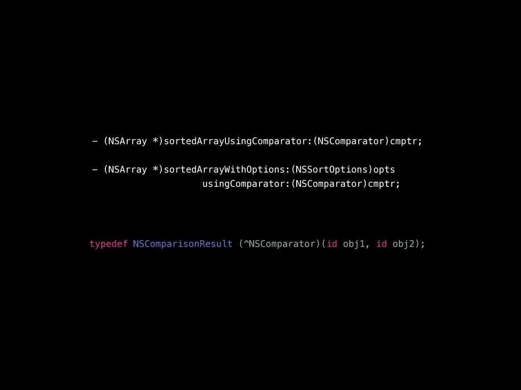 - (NSArray *)sortedArrayUsingComparator:(NSComp...