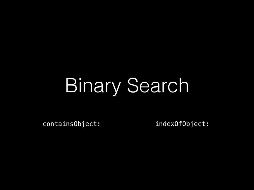 Binary Search containsObject: indexOfObject: