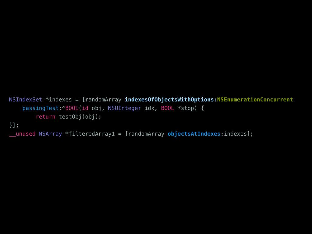 NSIndexSet *indexes = [randomArray indexesOfObj...