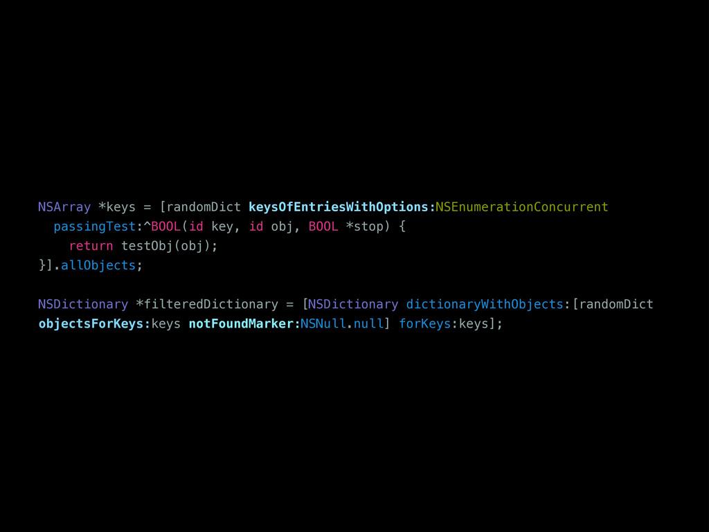 NSArray *keys = [randomDict keysOfEntriesWithOp...
